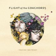 FLIGHT OF THE CONCHORDS - I Told You I Was Freaky CD