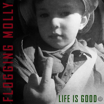 FLOGGING MOLLY - Life Is Good LP Spinefarm/Vanguard