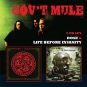 GOV'T MULE - Life Before Insanity/Dose 2CD