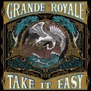 GRANDE ROYALE - Take It Easy LP UUSI The Sign Records BLACK vinyl