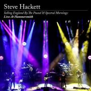 HACKETT STEVE - Selling England By the Pound & Spectral Mornings: Live At Hammersmith 2CD+DVD