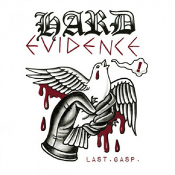 HARD EVIDENCE - Last Gasp LP UUSI Longshot/Rebellion LTD OXBLOOD vinyl