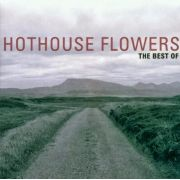 HOTHOUSE FLOWERS - Best of CD