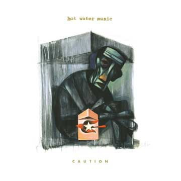 HOT WATER MUSIC - Caution LP UUSI Epitaph