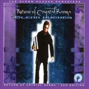 HUGHES GLENN - Return of crystal karma 2CD