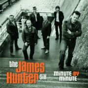 JAMES HUNTER SIX - Minute By Minute CD