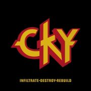 CKY - Infiltrate, destroy, rebuild CD