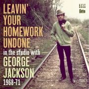 JACKSON GEORGE - Leavin' your homework undone: In the studio with George Jackson 1968-71 CD