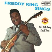KING FREDDIE -  Freddy King Sings + Let's Hide Away And Dance Away CD