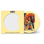 ABBA -   LAY ALL YOUR LOVE ON ME – PICTURE DISC 12""