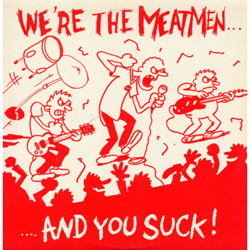 MEATMEN - We're the Meatmen and you suck LP Touch & Go UUSI