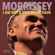 MORRISSEY - I Am Not a Dog on a Chain CD