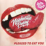 NASHVILLE PUSSY - Pleased To Eat You LP UUSI Ear Music
