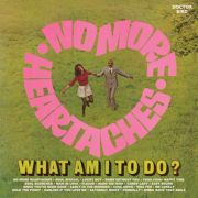 V/A - No More Heartaches / What Am I To Do? CD