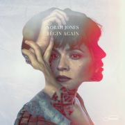 JONES NORAH - Begin Again CD