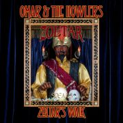 OMAR & THE HOWLERS - Zoltar's Walk CD