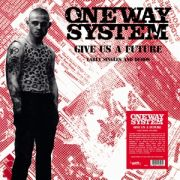 ONE WAY SYSTEM - Give Us a Future: the Singles and Demos LP UUSI Radiation