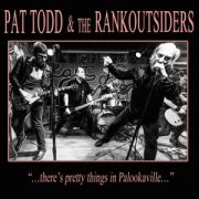 PAT TODD & The Rankoutsiders - Theres Pretty Things In Palookaville LP UUSI Hound Gawd Records