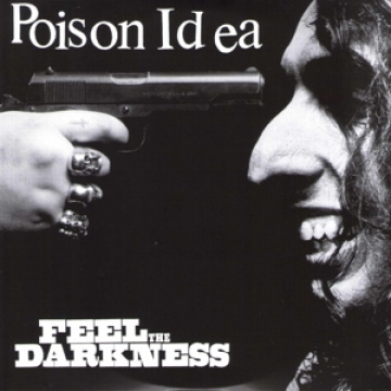 POISON IDEA - Feel the Darkness 2LP