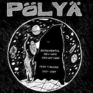V/A - PÖLYÄ Experimental New Wave and Art Punk from Finland 1979-1984 2LP Svart Records