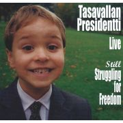 TASAVALLAN PRESIDENTTI - Live: Still Struggling For Freedom 2LP