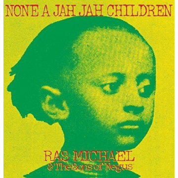 RAS MICHAEL & THE SONS OF NEGUS - None A Jah Jah Children LP VP Records