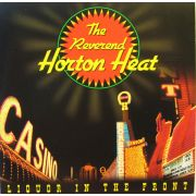 REVEREND HORTON HEAT - Liqour in the front CD