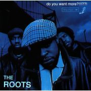 ROOTS - Do you want more!?!