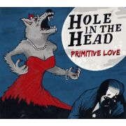 HOLE IN THE HEAD - Primitive Love
