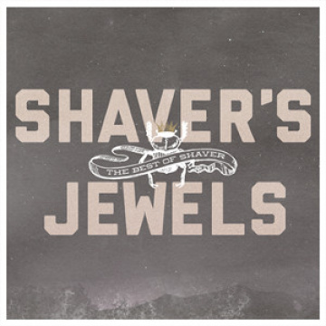 SHAVER - Shaver's Jewels – The Best Of