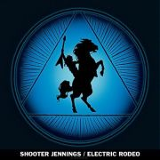 SHOOTER JENNINGS - Electric Rodeo LP UUSI Universal