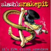 SLASH´S SNAKEPIT - It's Five O'Clock Somewhere CD