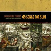 V/A -  Songs For Slim – Rockin Here Tonight – A Benefit Compilation To Slim Dun