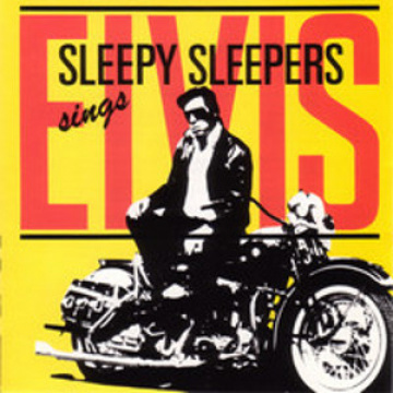 SLEEPY SLEEPERS - Sings Elvis CD REMASTERED