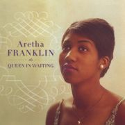 FRANKLIN ARETHA - Queen In Waiting 2CD