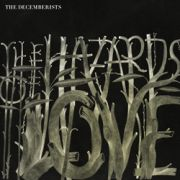 DECEMBERISTS - Hazards of Love