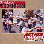 THOMPSON RICHARD - Action packed-The best of the Capitol years
