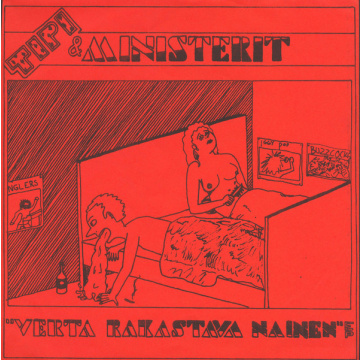 "Tipi & Ministerit - Verta Rakastava Nainen 7"" EP OFFICIAL REISSUE LTD 300 COPIES 2nd press"