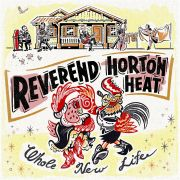 REVEREND HORTON HEAT- Whole new life LP