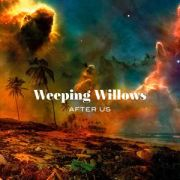 WEEPING WILLOWS - After Us LP
