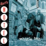 WHISTLE BAIT - Bait's Motel CD