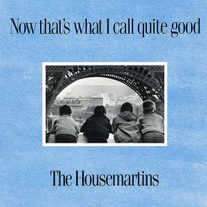 HOUSEMARTINS - Now That's What I Call Quite Good CD