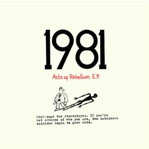 "1981 - Acts of Rebellion 7"" EP UUSI"