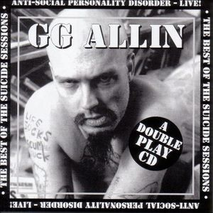 ALLIN G.G. - Suicide Sessions/Anti Social Personality Disorder Live
