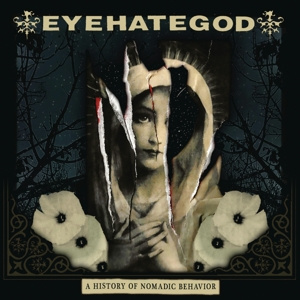 EYEHATEGOD - A History of Nomadic Behavior LP+CD Century Media