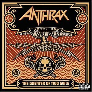 ANTHRAX - Greatest of two evil