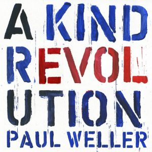 WELLER PAUL - A Kind Revolution 2LP