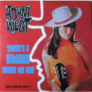 ADAM WEST - There's a bimboo under my bed 7-INCH BAD EX/EX