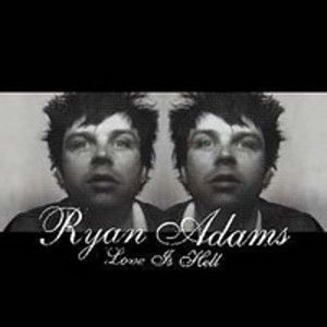 ADAMS RYAN - Love is hell-EP s vol 1 & vol 2