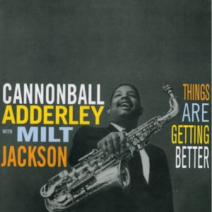 ADDERLEY CANNONBALL WITH MILT JACKSON - Things Are Getting Better LP Dol Records